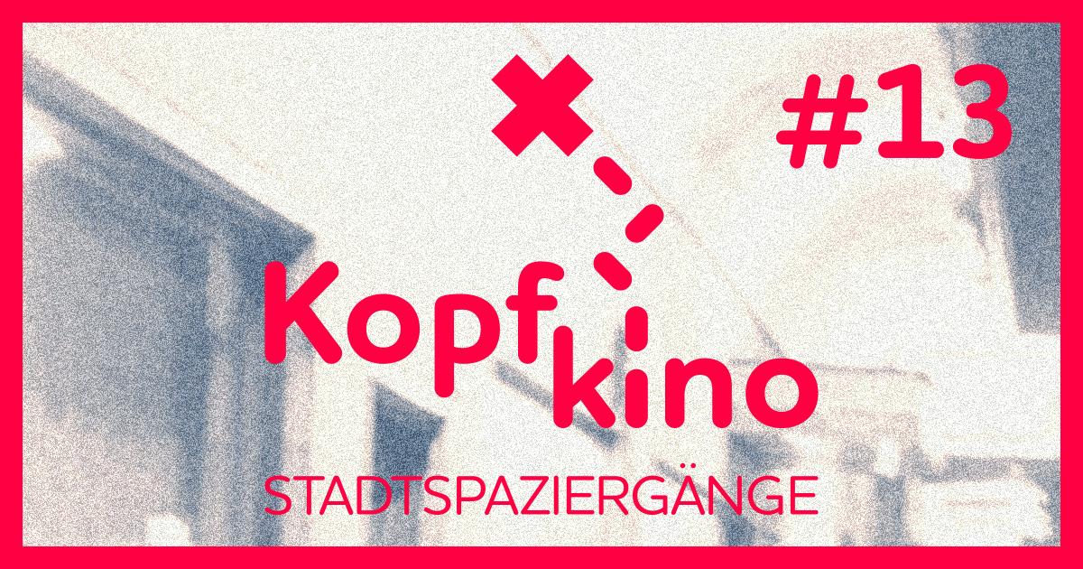 Kopfkino - Stadtspaziergänge